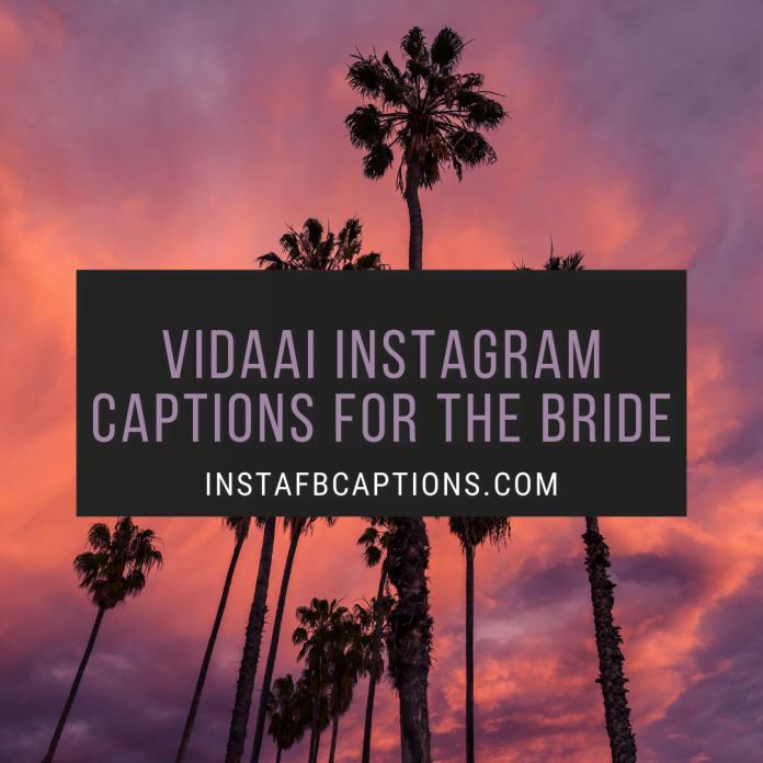 Vidaai Instagram Captions For The Bride