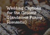 Wedding Captions For The Groom (handsome Funny Romantic)