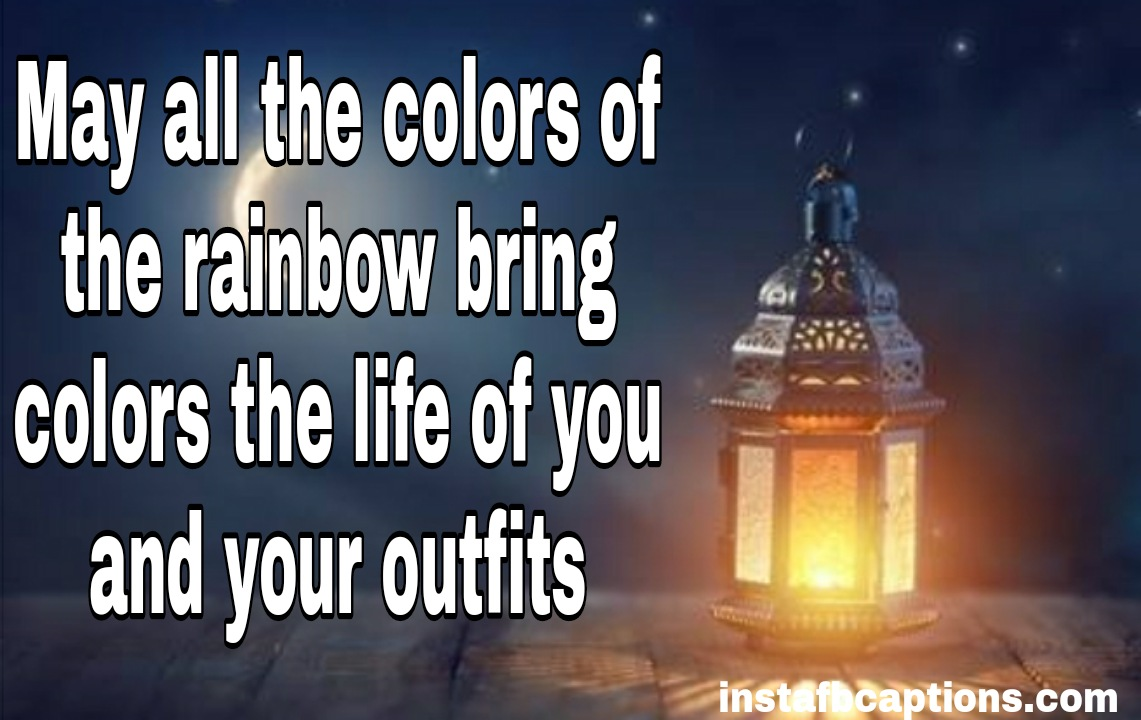 May all the colors of the rainbow bring colors the life of you and your outfits  - WhatsApp Image 2020 10 25 at 2 - 100+ EID Instagram Captions 2021