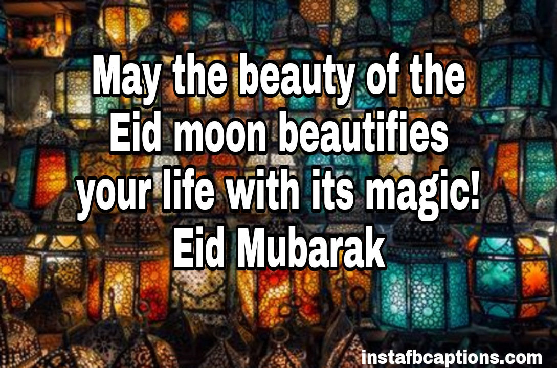May the beauty of the Eid moon beautifies your life with its magic! Eid Mubarak  - WhatsApp Image 2020 10 25 at 2 - 100+ Eid Captions for Instagram|| (Funny Hindi Savage)