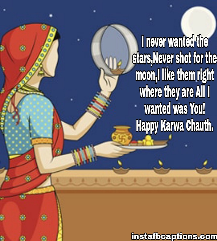 I never wanted the stars,Never shot for the moon,I like them right where they are All I wanted was You !Happy Karwa Chauth.  - WhatsApp Image 2020 10 25 at 8 - 90+ Karva Chauth Captions, Wishes, Quotes and Messages || (Husand Wife Hindi)