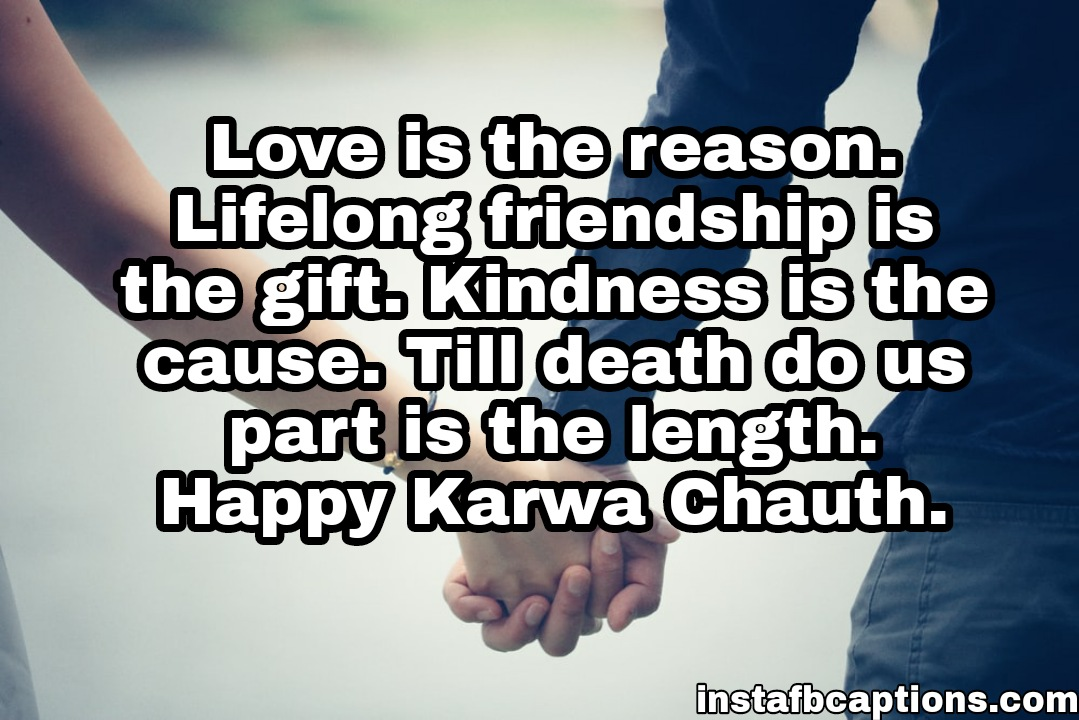 Love is the reason. Lifelong friendship is the gift. Kindness is the cause. Till death do us part is the length. Happy Karwa Chauth  - WhatsApp Image 2020 10 25 at 9 - 90+ Karva Chauth Captions, Wishes, Quotes and Messages || (Husand Wife Hindi)