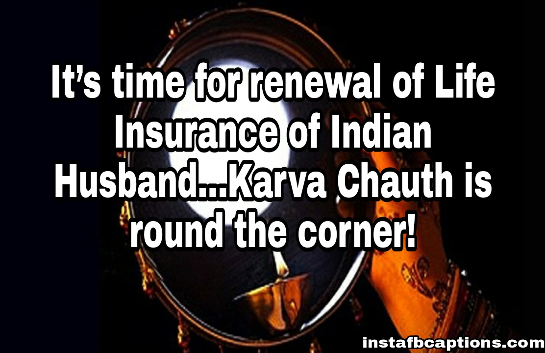 It's time for renewal of Life Insurance of Indian Husbands……Karva Chauth is round the corner!  - WhatsApp Image 2020 10 25 at 9 - 90+ Karva Chauth Captions, Wishes, Quotes and Messages || (Husand Wife Hindi)