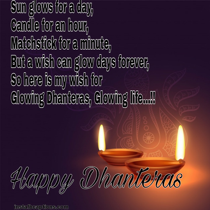Sun glows for a day, Candle for an hour, Matchstick for a minute, But a wish can glow days forever, So here is my wish for Glowing Dhanteras, Glowing life…!!  - WhatsApp Image 2020 10 26 at 22 - Dhanteras Captions, Quotes and Wishes|| (Images  Happy SMS Status)