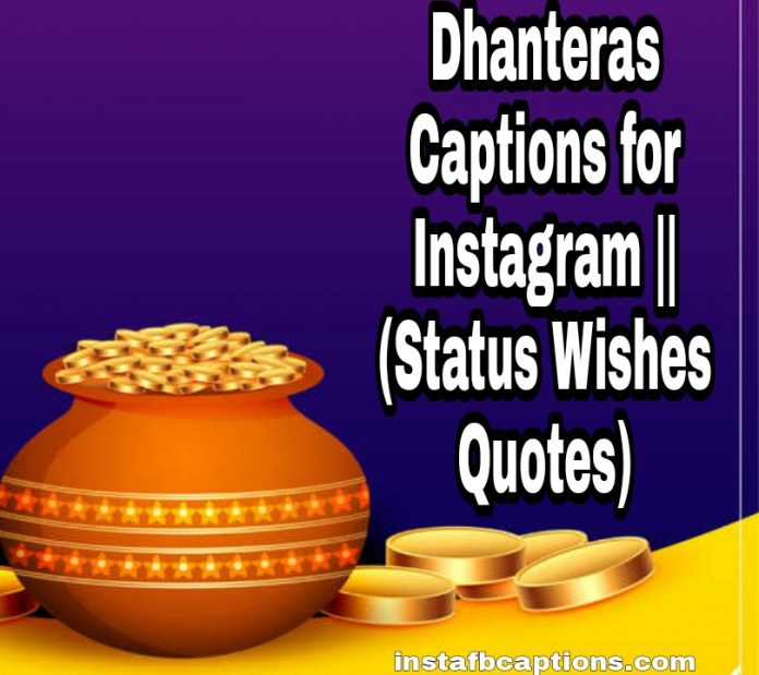Dhanteras Captions for Instagram || (Status Wishes Quotes)