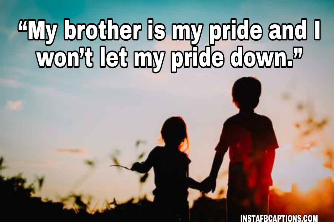 """""""My brother is my pride and I won't let my pride down.""""  - WhatsApp Image 2020 10 28 at 12 - BHAI DOOJ Instagram Captions & Quotes for Brother 2021"""