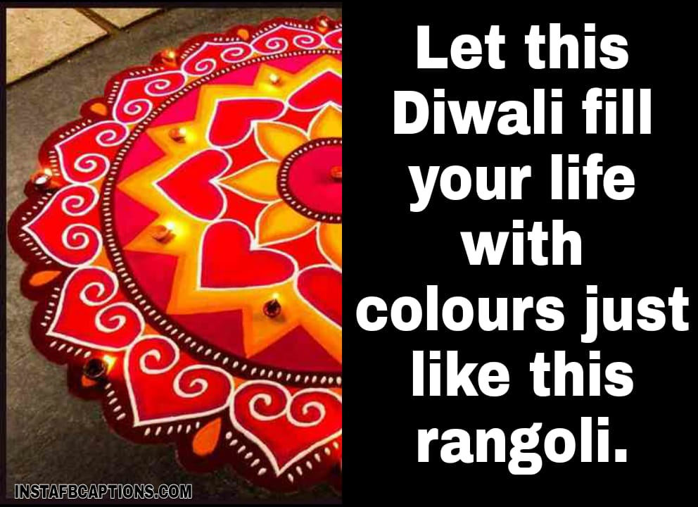 Let this Diwali fill your life with colours just like this rangoli.  - WhatsApp Image 2020 10 30 at 2 - 100+ Rangoli Captions for Instagram || (Diwali Status designs )