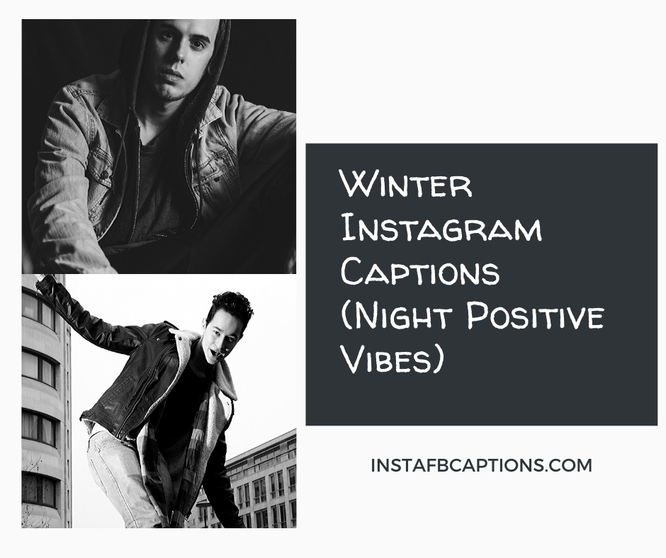Winter Instagram Captions Night Positive Vibes