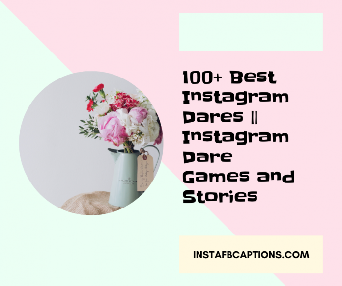 100+ Best Instagram Dares || Instagram Dare Games And Stories