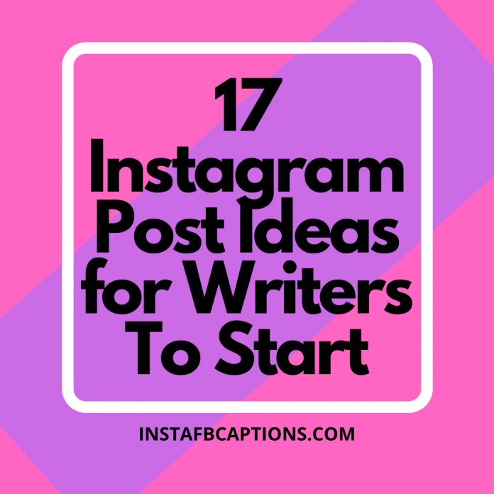 17 Instagram Post Ideas For Writers To Start