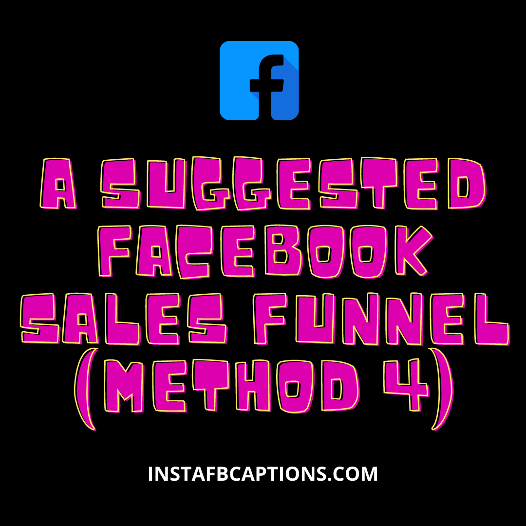 A Suggested Facebook Sales Funnel  - A Suggested Facebook Sales Funnel Method 4 - 6 Methods to MAKE MONEY ON FACEBOOK in 2021
