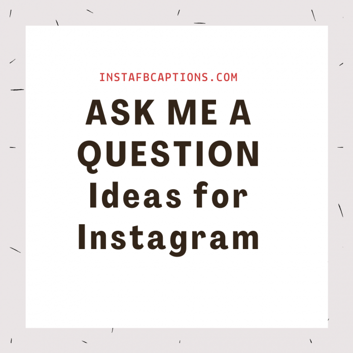 Ask Me A Question Ideas For Instagram