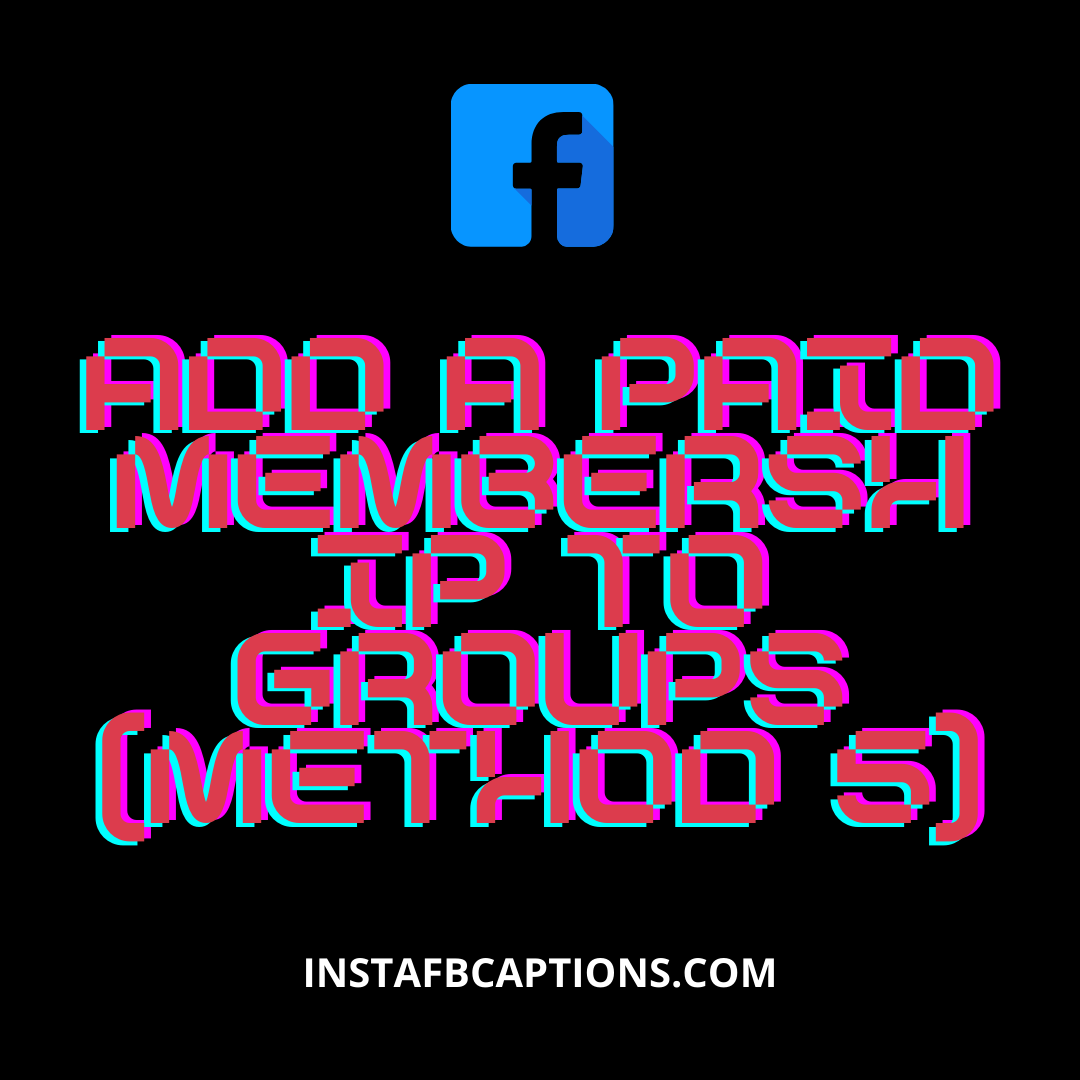 Add A Paid Membership To Groups  - Add a paid membership to groups Method 5 - 6 Methods to MAKE MONEY ON FACEBOOK in 2021