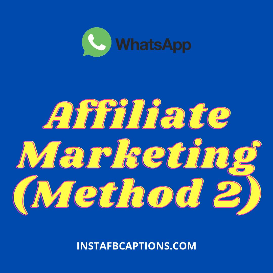 Affiliate Marketing (method 2)  - Affiliate Marketing Method 2 - EARN MONEY ON WHATSAPP – 7 Tricks to Make Money