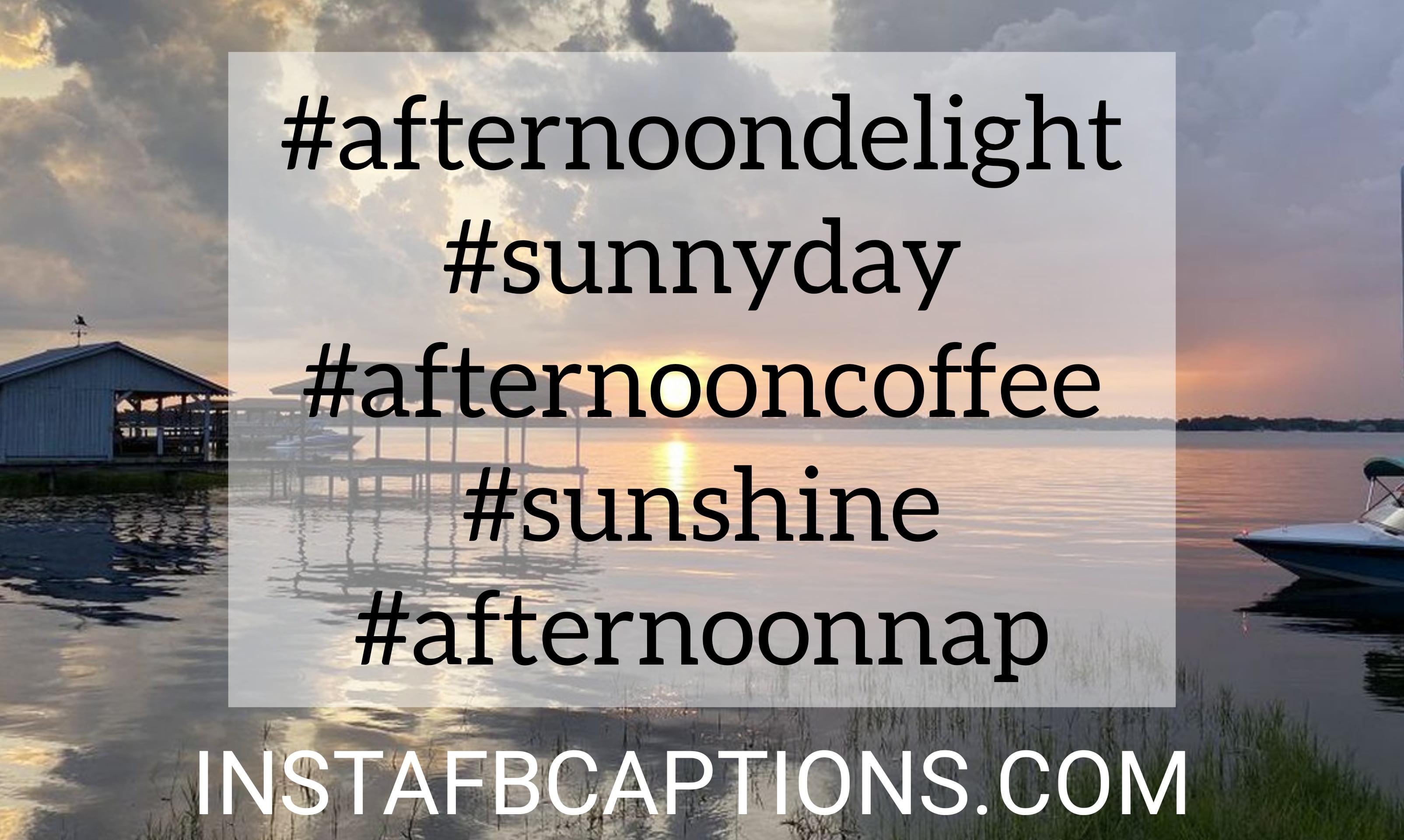 Afternoon Hashtags  - Afternoon hashtags - 50+ GOOD AFTERNOON Instagram Captions 2021