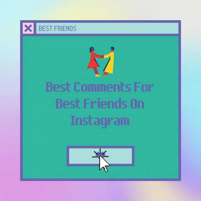 Best Comments For Best Friends On Instagram
