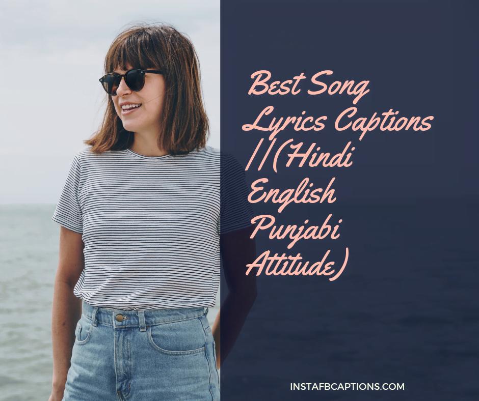 Best Song Lyrics Captions Hindi English Punjabi Attitude Instafbcaptions