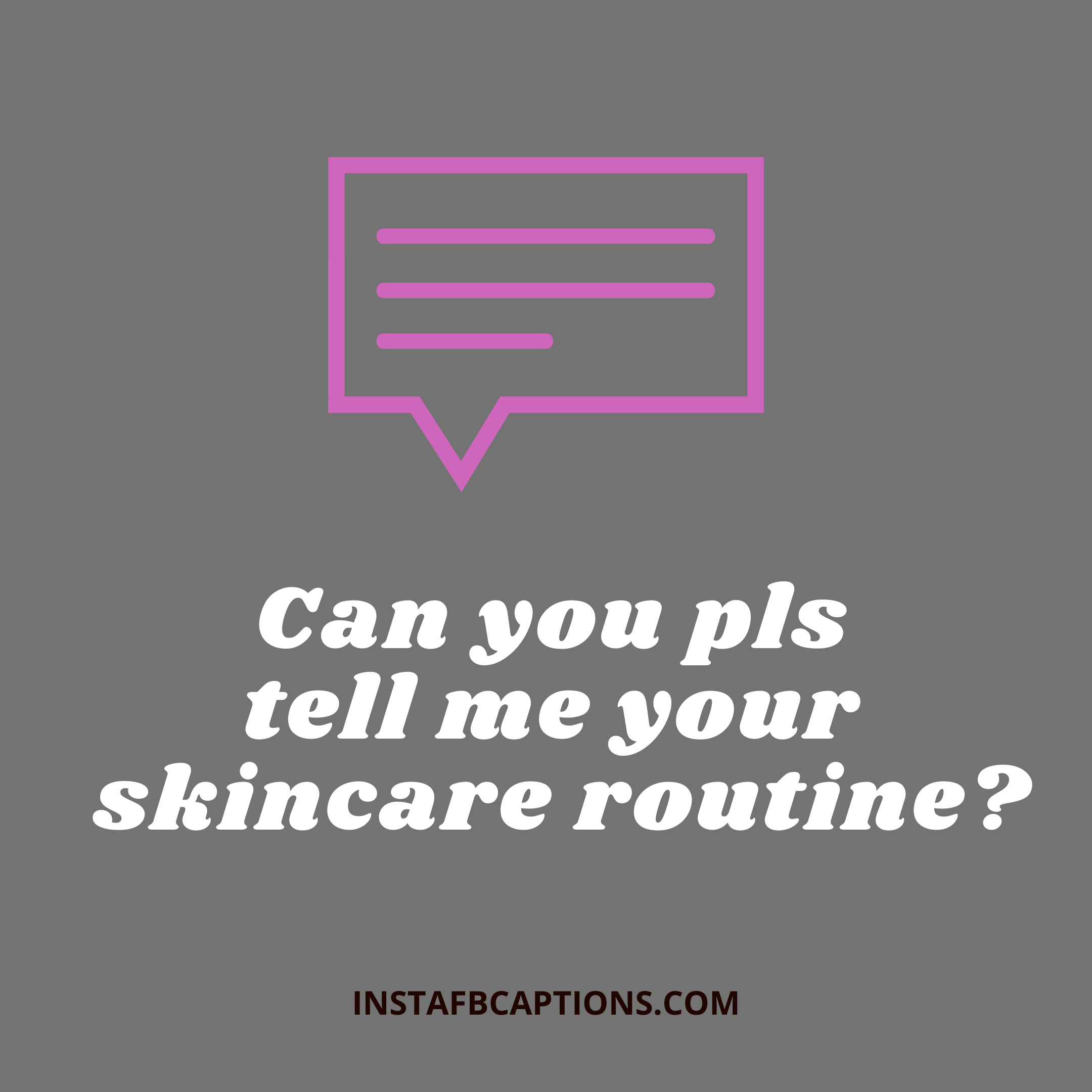 Can You Pls Tell Me Your Skincare Routine   - Can you pls tell me your skincare routine  - 600+ Best Comments for Girls Pic Instagram 2020