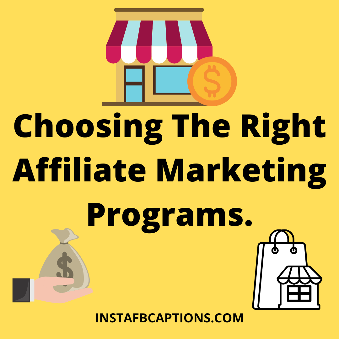 Choosing The Right Affiliate Marketing Programs  - Choosing The Right Affiliate Marketing Programs - Affiliate Marketing – Make Money From Instagram (Method 2)