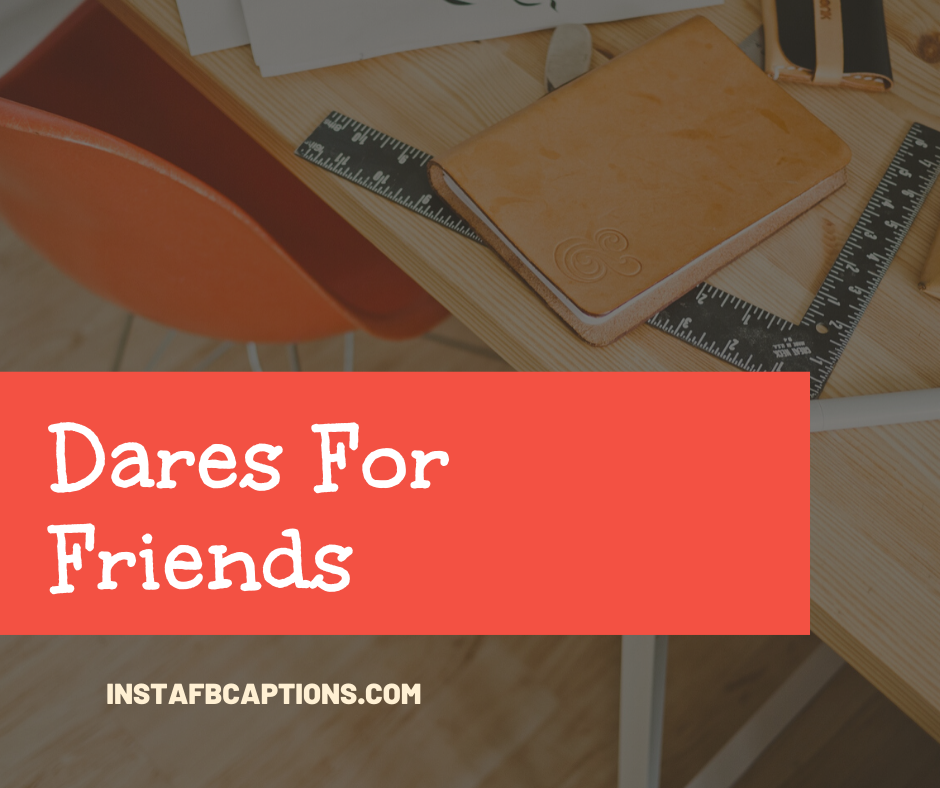 Dares For Friends  - Dares For Friends - 100+ Best Instagram Dares || Instagram Dare Games and Stories