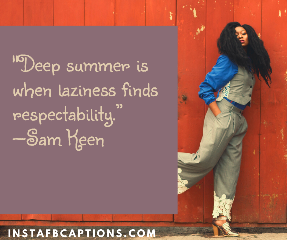 Welcome June Quotes  - Deep summer is when laziness finds respectability - 180+ June Quotes, Captions, Poems and Sayings || (Hello Dear Born Welcome)