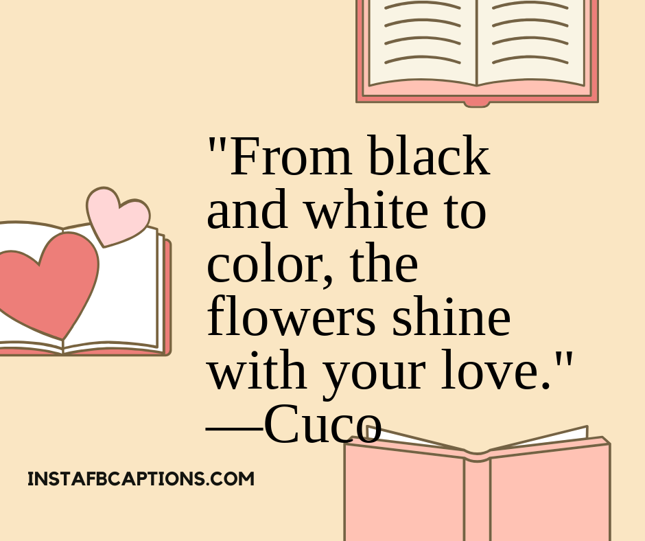 Spring March Quotes  - From black and white to color the flowers shine with your love - 180+ March Quotes, Captions, Sayings and Poems || (Inspirational Funny Spring)