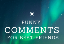 Funny Comments For Best Friends