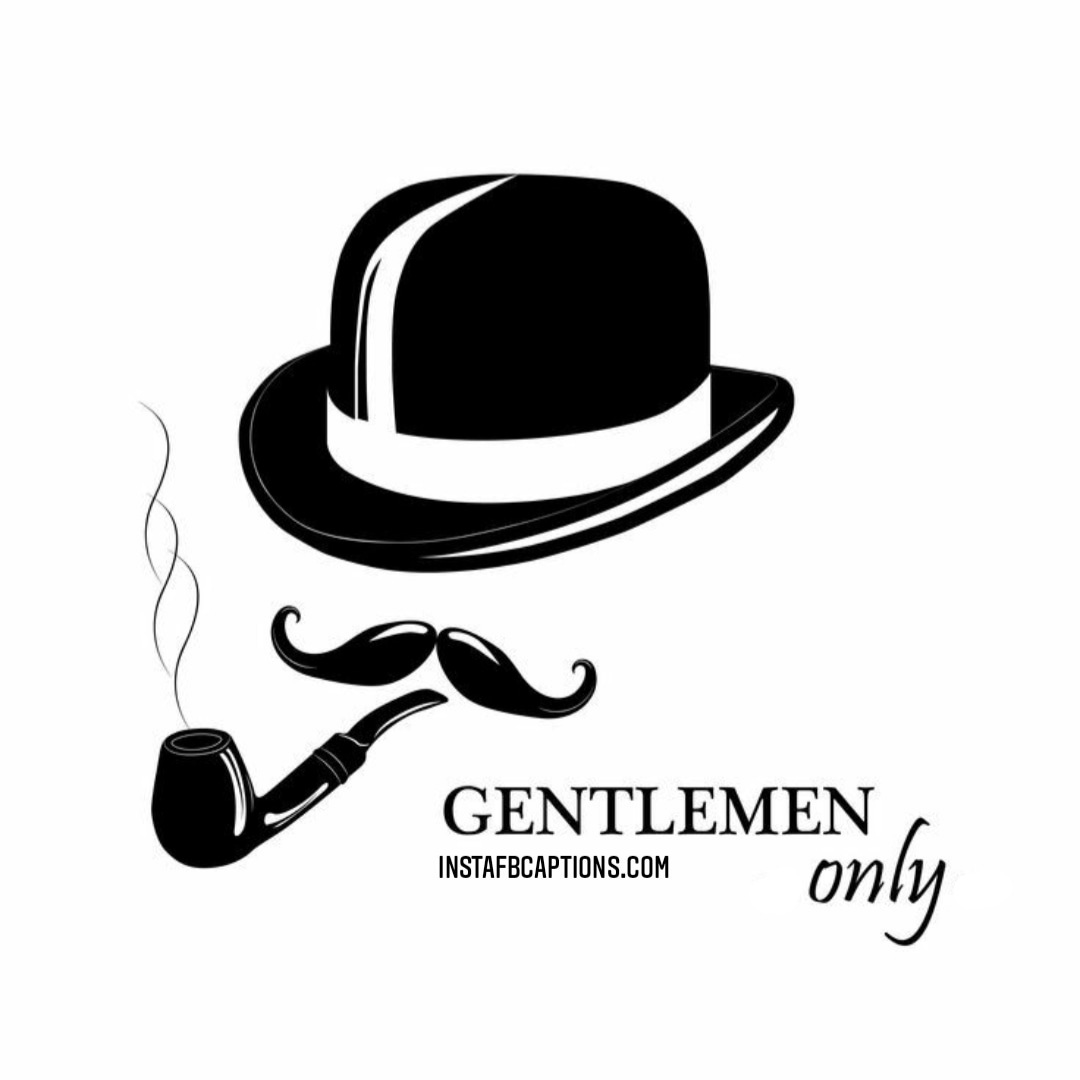 Gentlemen Only  - Gentlemen only - International Men's Day Wishes, Captions, Slogans Gift Ideas 2020