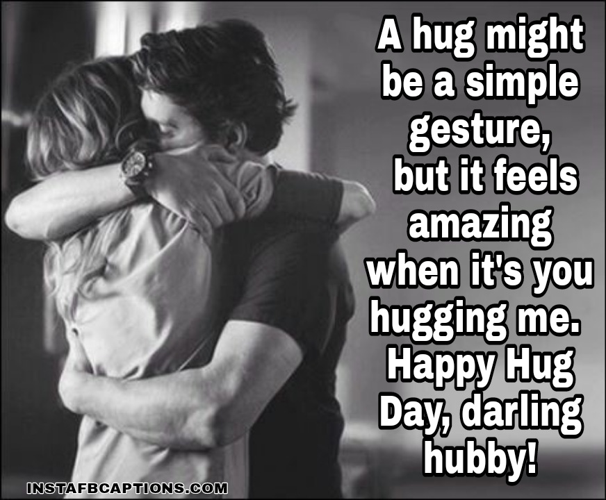 Hug Day Quotes And Messages For Husband  - Hug Day Quotes and Messages for Husband  - 250+ HUG DAY Instagram Captions & Quotes 2021