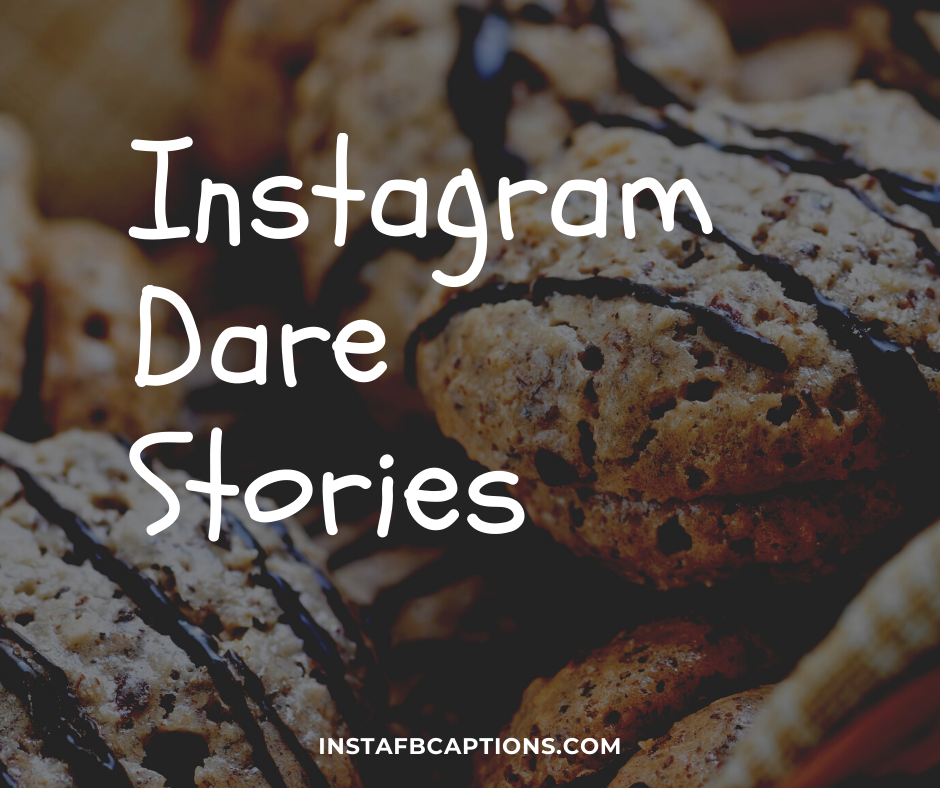 Instagram Dare Stories  - Instagram Dare Stories - 100+ Best Instagram DARE GAMES for Stories 2021