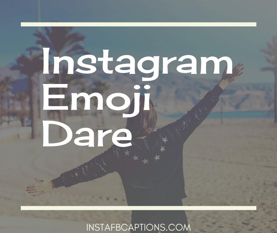 Instagram Emoji Dare  - Instagram Emoji Dare - 100+ Best Instagram Dares || Instagram Dare Games and Stories