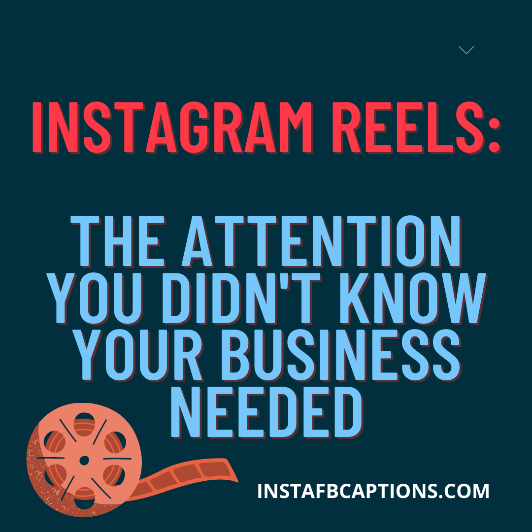 Instagram Reels The Attention You Didn't Know Your Business Needed  - Instagram Reels  The Attention You Didnt Know Your Business Needed - Instagram Reels For BUSINESS & MARKETING