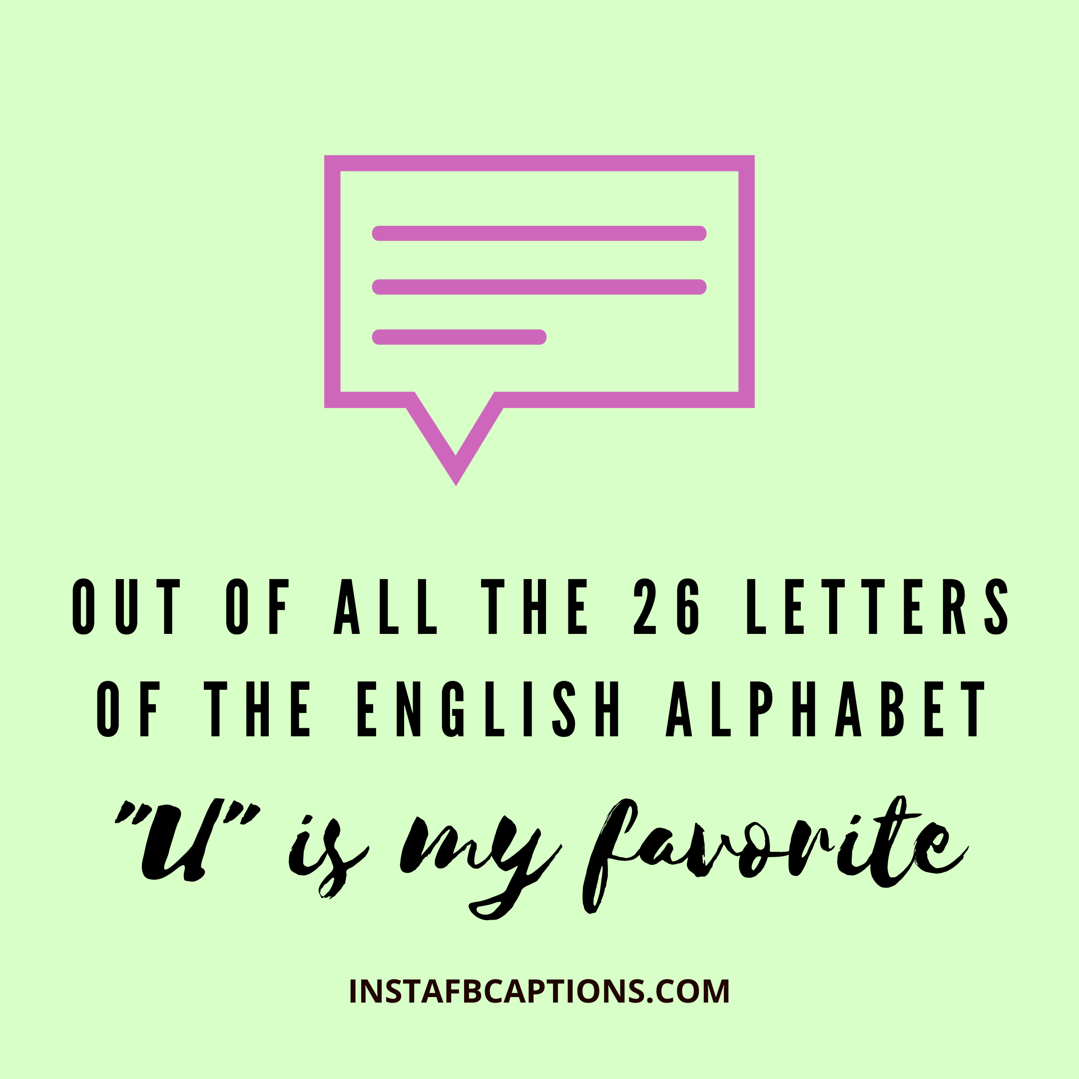 """Out Of All The 26 Letters Of The English Alphabet """"u"""" Is My Favorite  - Out of all the 26 letters of the English Alphabet    U    is my favorite - 600+ Best Comments for Girls Pic Instagram 2020"""
