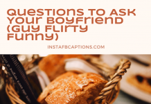 Questions To Ask Your Boyfriend Guy Flirty Funny