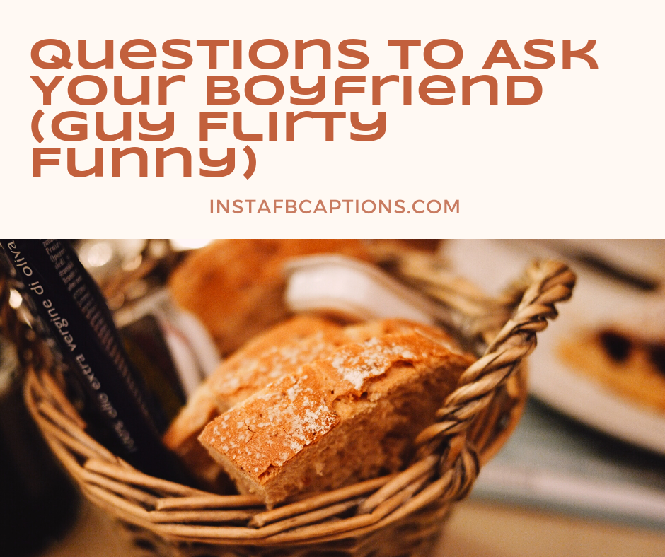 300+ Questions To Ask a Guy (Boyfriend Flirty Funny
