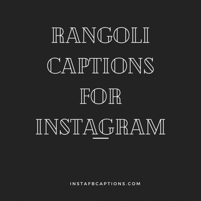 Rangoli Captions For Instagram