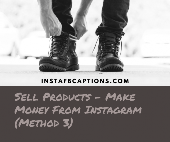 Sell Products Make Money From Instagram (method 3)