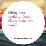 Sitting Pose Captions | (road Silence Alone Love Chair)