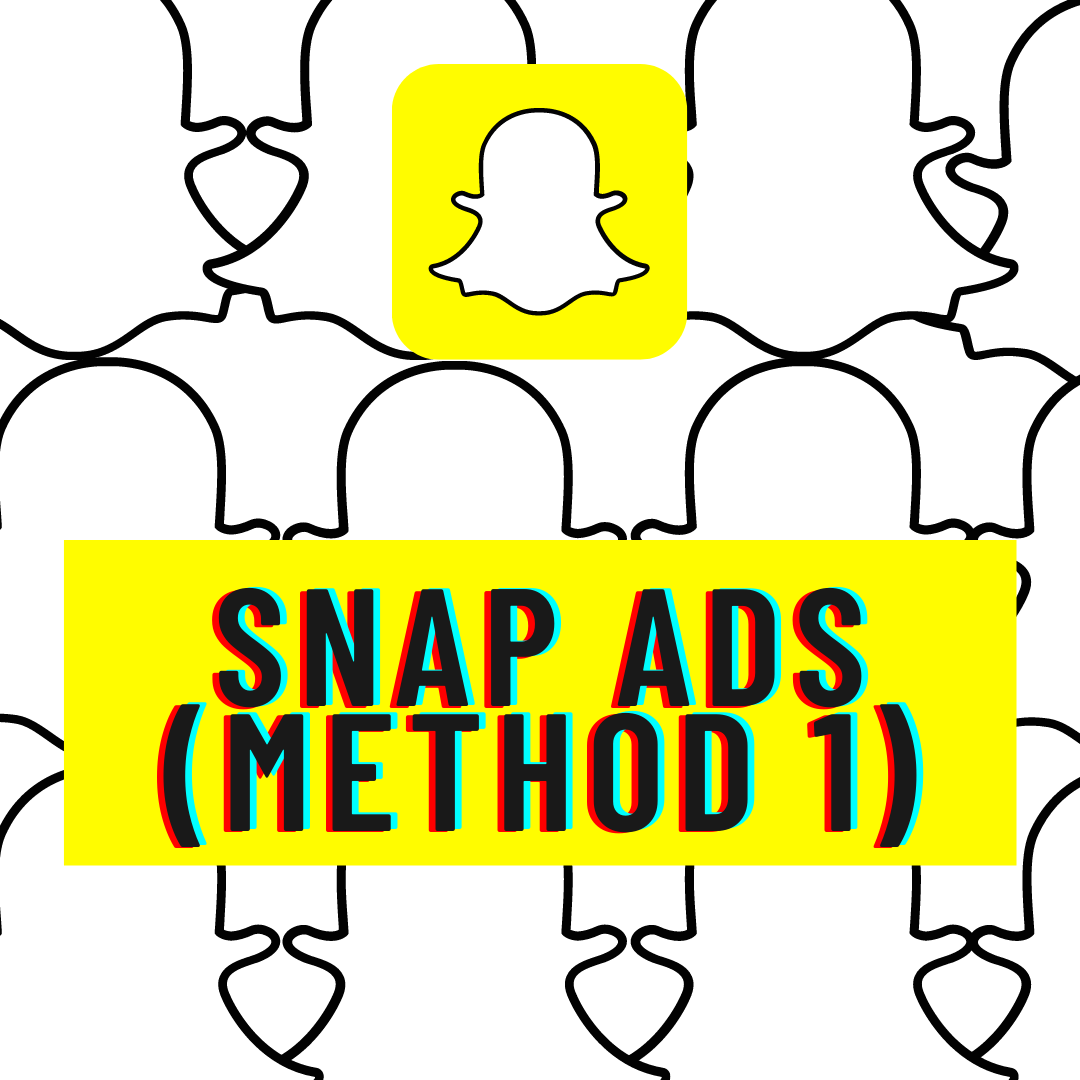 Snap Ads (method 1)  - Snap Ads Method 1 - MAKE MONEY on SNAPCHAT – 4 Methods
