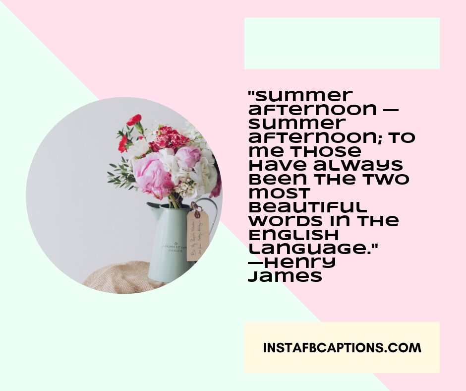 June Quotes for Calendar  - Summer afternoon     summer afternoon to me those have always been the two most beautiful words in the English language - 180+ June Quotes, Captions, Poems and Sayings || (Hello Dear Born Welcome)
