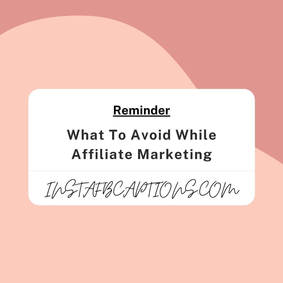 What To Avoid While Affiliate Marketi  - What To Avoid While Affiliate Marketing - Affiliate Marketing – Make Money From Instagram (Method 2)