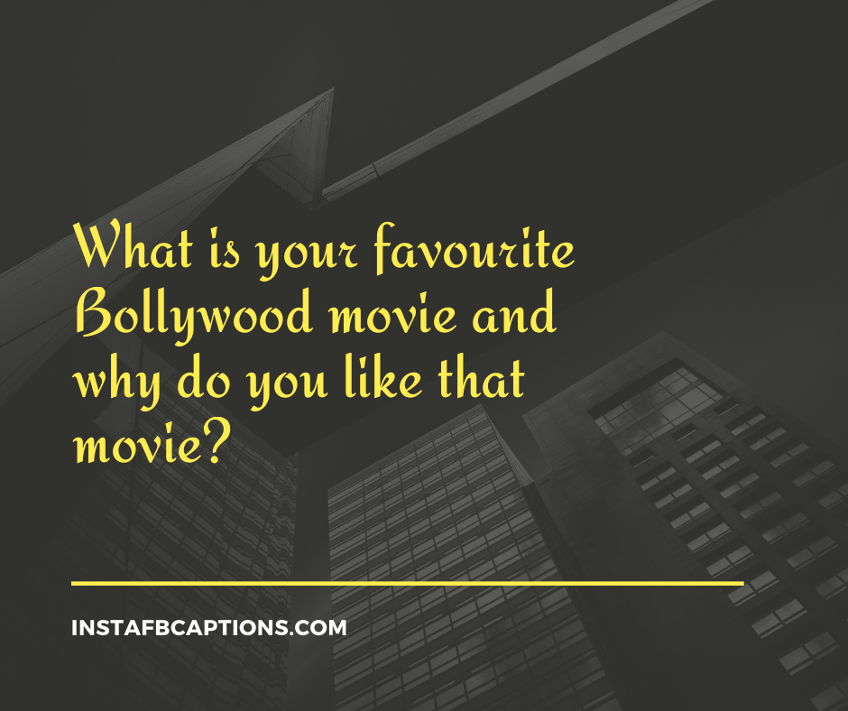 What Is Your Favourite Bollywood Movie And Why Do You Like That Movie  - What is your favourite Bollywood movie and why do you like that movie - 150+ ASK ME A QUESTION Ideas for Instagram 2021