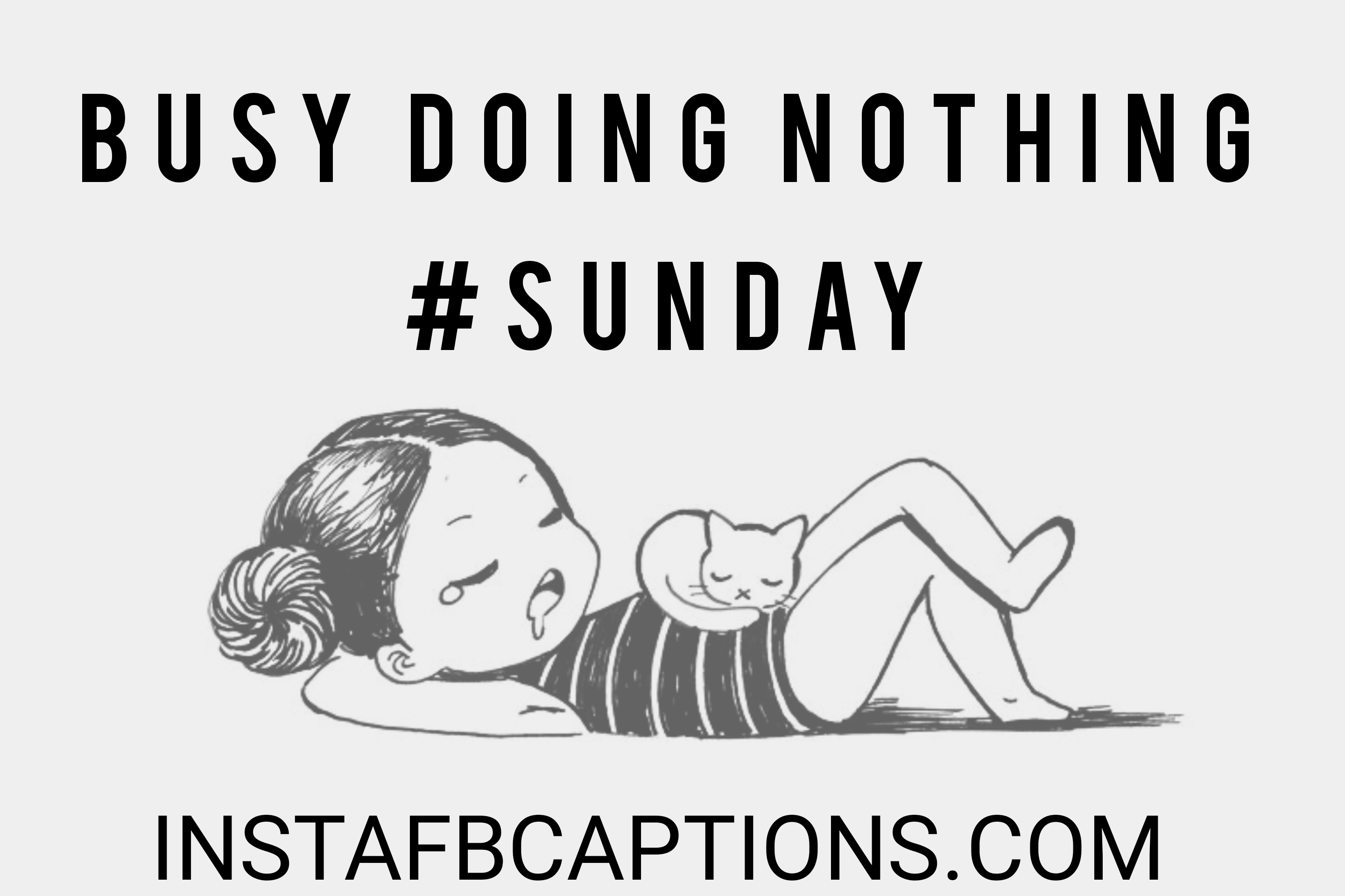 Busy Doing Nothing #sunday  - busy doing nothing sunday - 500+ Weekend Captions (Friends Long Trip Food Throwback)