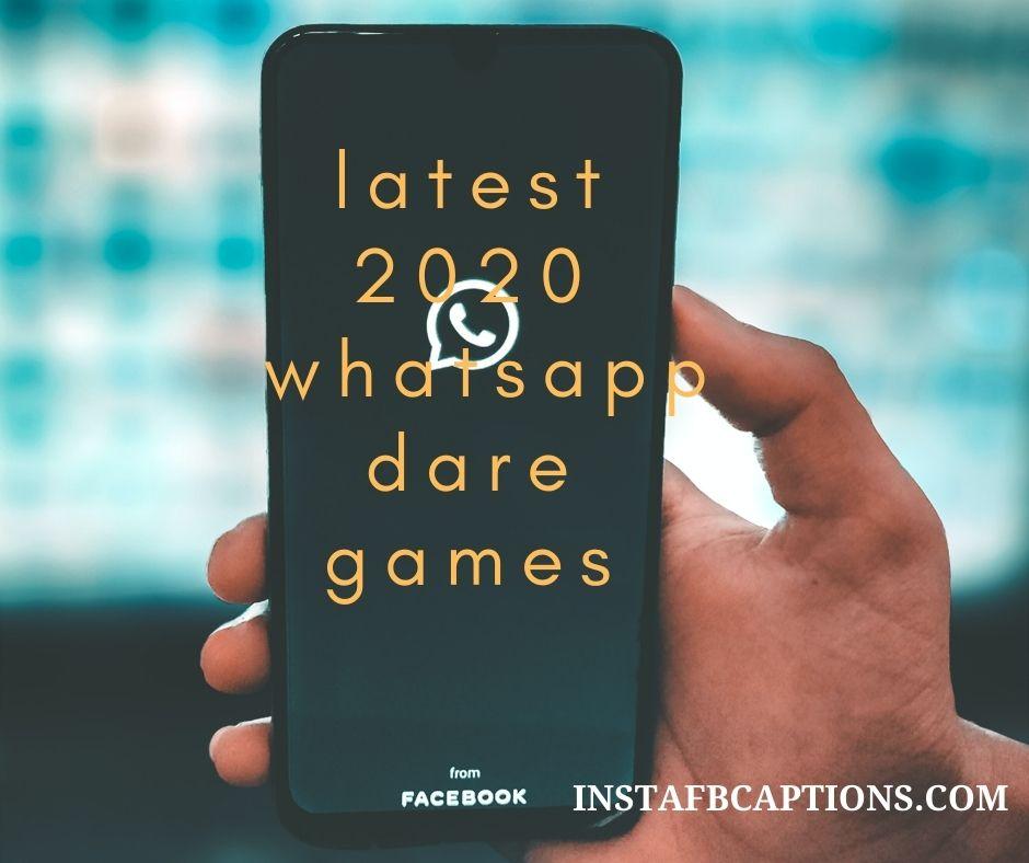 2020 Whatsapp Dares  - latest 2020 whatsapp dare games - 200+ WHATSAPP DARE GAMES for Boys & Girls 2021