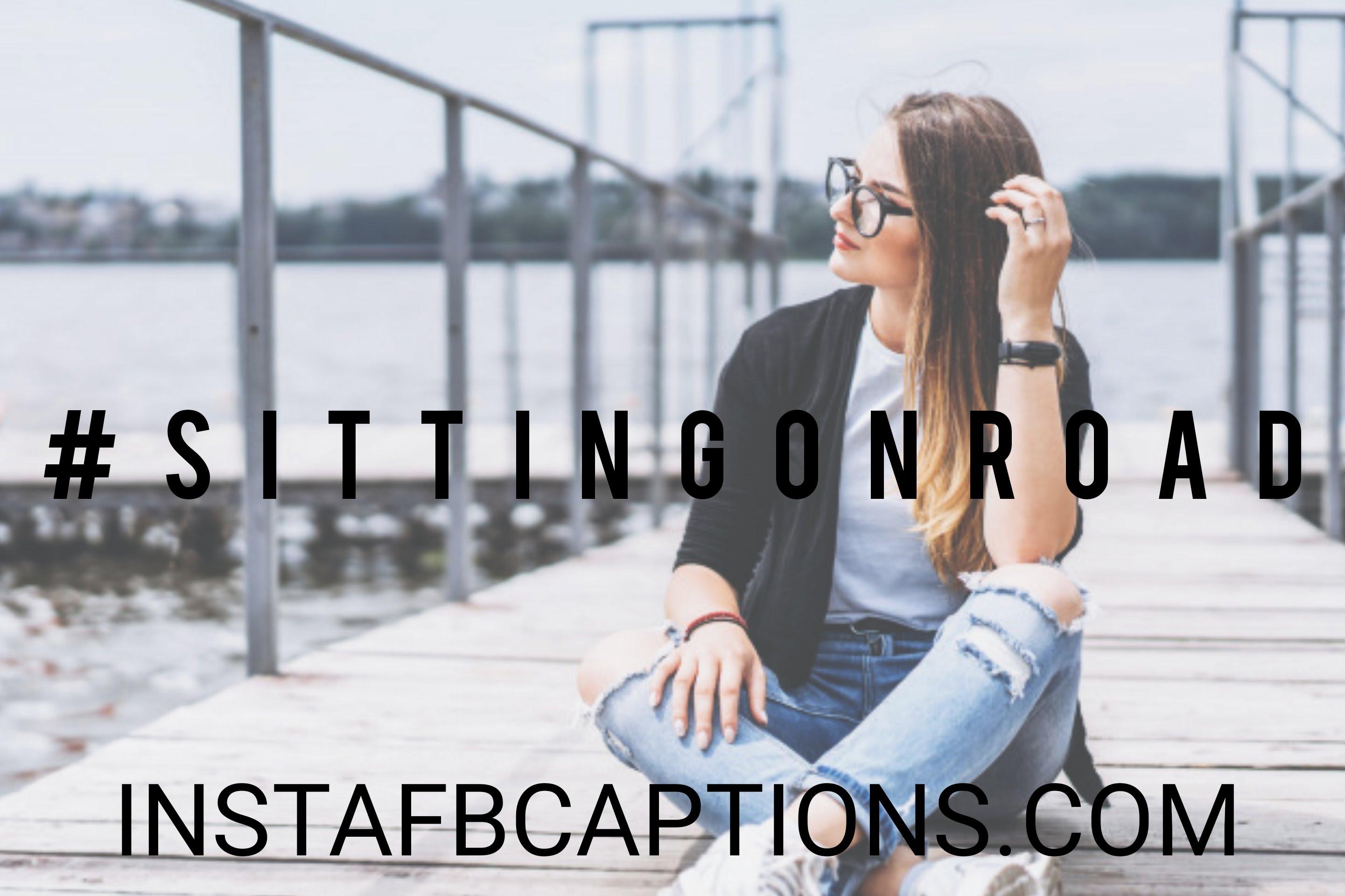 #sittinhgonroad  - sittinhgonroad - Sitting pose captions   (road silence alone love chair)