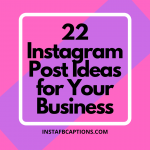 22 Instagram Post Ideas For Your Business