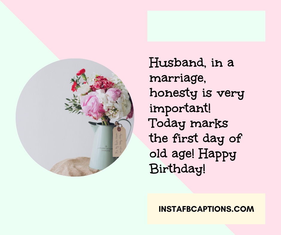 Birthday Wishes For Husband  - Birthday Wishes For Husband - 130+ HUSBAND Instagram Captions & Quotes 2021