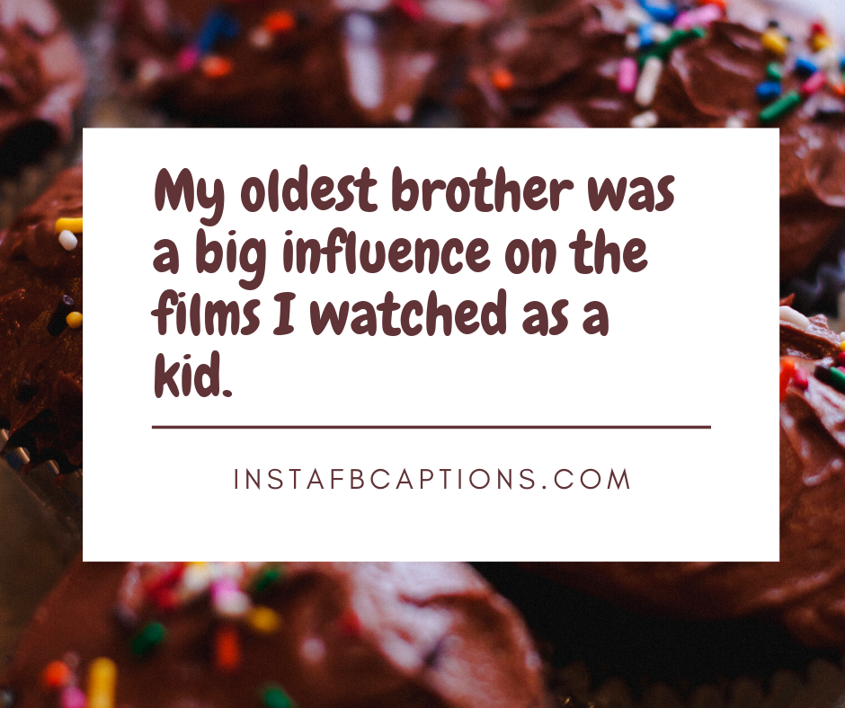 Brother's Quotes For Instagram  - Brothers Quotes for Instagram - 230+ Funny BROTHER Instagram Captions 2021