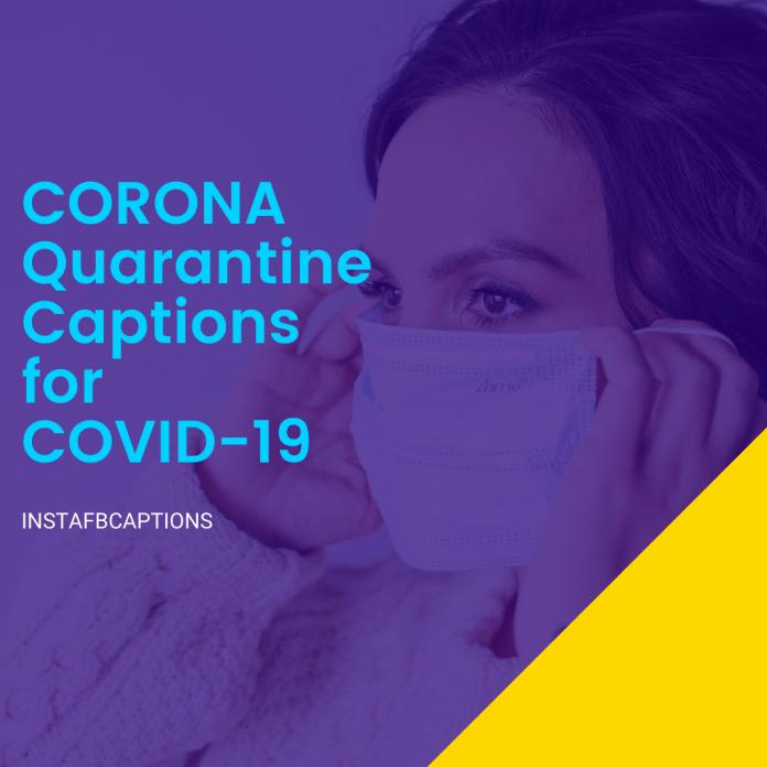 Corona Quarantine Captions For Covid 19