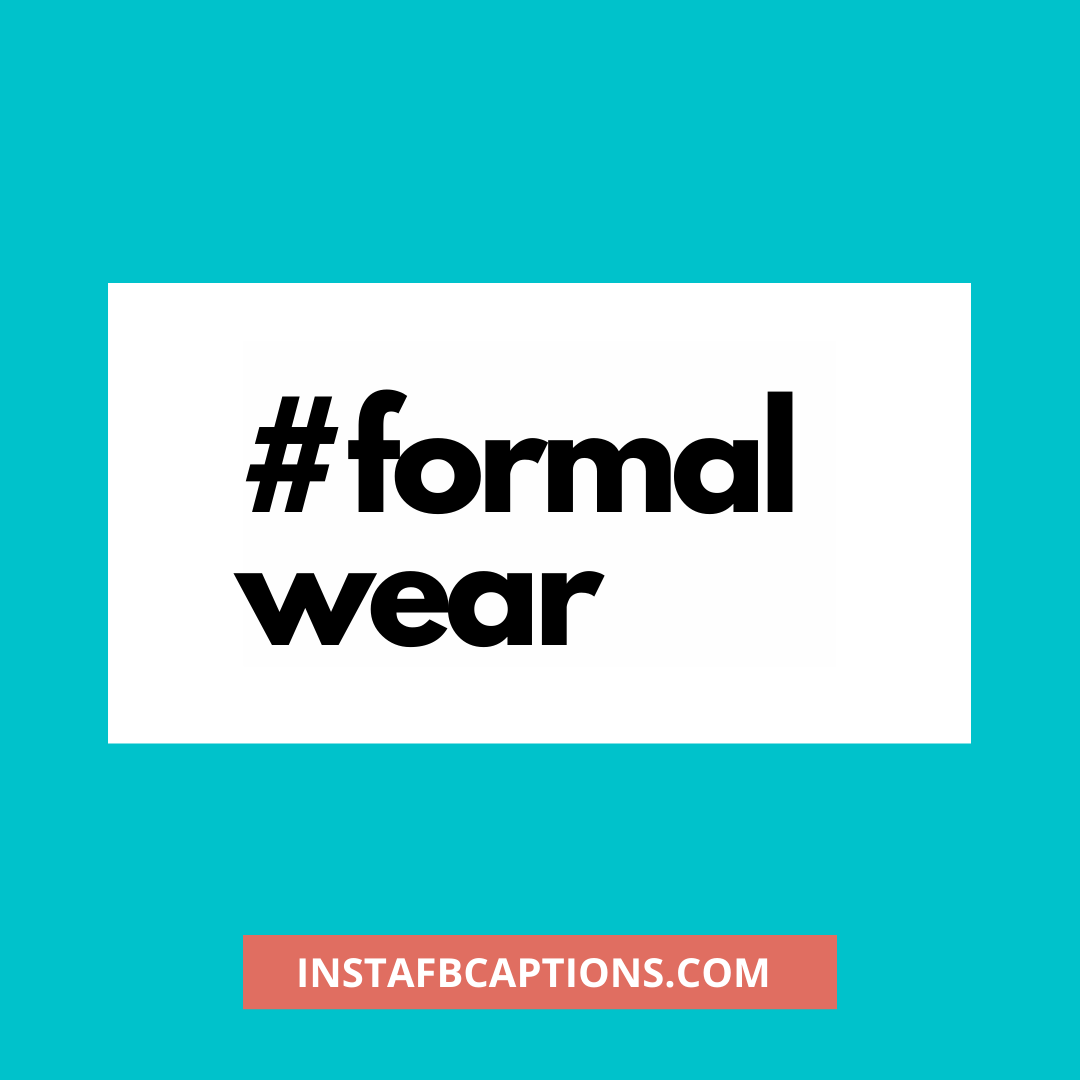 Formal Hashtags For Instagram  - Formal Hashtags for Instagram - 160+ FORMAL Instagram Captions for Guys & Girls 2021